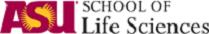 ASU School of Life Sciences